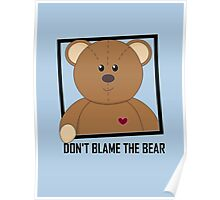 DON'T BLAME THE TEDDY BEAR Poster