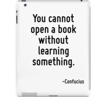 You cannot open a book without learning something. iPad Case/Skin