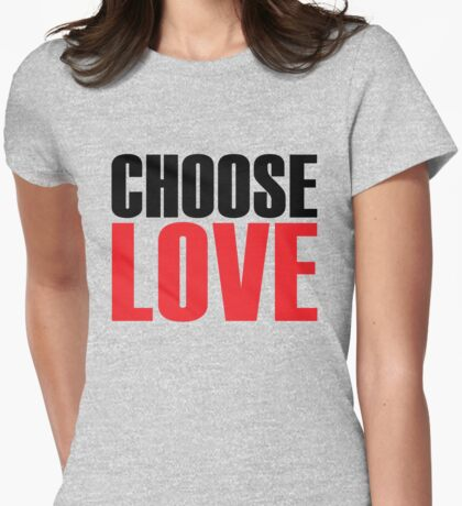 CHOOSE LOVE Womens Fitted T-Shirt