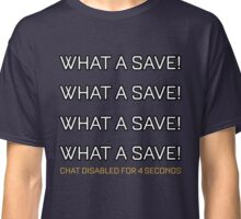 Rocket League What A Save Chat Disabled Funny Gifts Classic T-Shirt