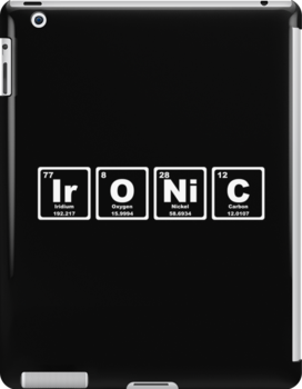 Ironic - Periodic Table by graphix