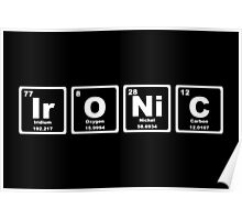 Ironic - Periodic Table Poster