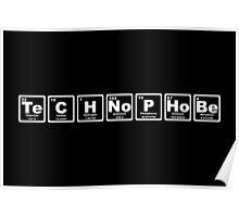 Technophobe - Periodic Table Poster