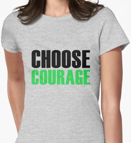 CHOOSE COURAGE Womens Fitted T-Shirt