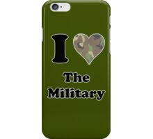 I Love the Military iPhone Case/Skin