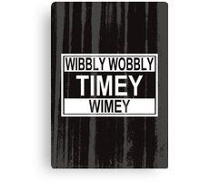 Timey Wimey Canvas Print