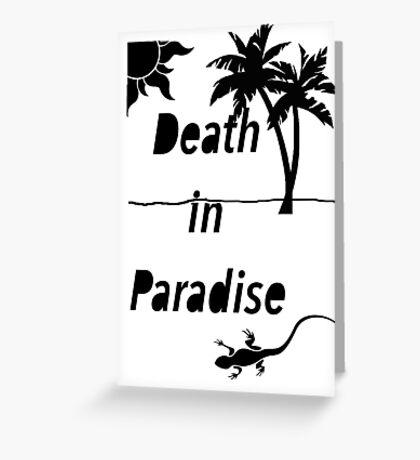 Death in Paradise Greeting Card