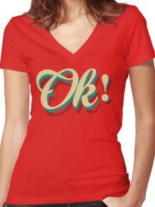 It´s ok! Women's Fitted V-Neck T-Shirt