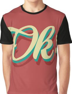 It´s ok! Graphic T-Shirt