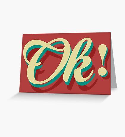 It´s ok! Greeting Card
