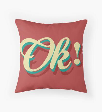It´s ok! Throw Pillow