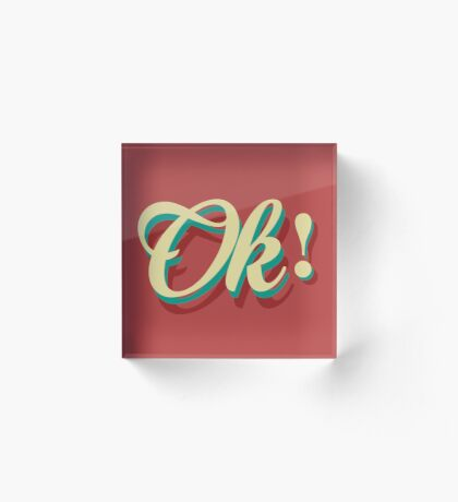 It´s ok! Acrylic Block