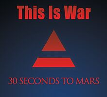 30 Seconds To Mars- This is War by Trainsftw