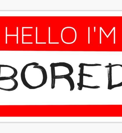 Hello I'm - Bored Sticker
