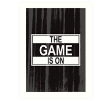 The Game Is On Art Print