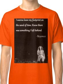 Beyonce - Sand of Time quote Classic T-Shirt