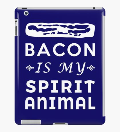 Porky Heavenly Paradise Bacon is my Spirit Animal  iPad Case/Skin