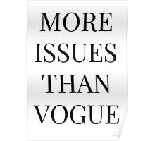 More issues than Vogue white typographic Poster