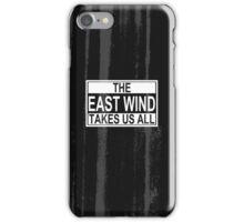 The East Wind iPhone Case/Skin
