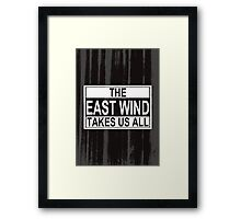 The East Wind Framed Print