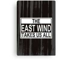 The East Wind Canvas Print