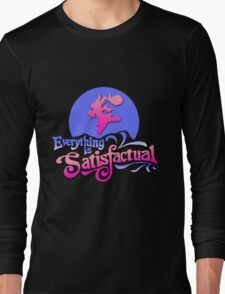 Everything is Satisfactual Long Sleeve T-Shirt