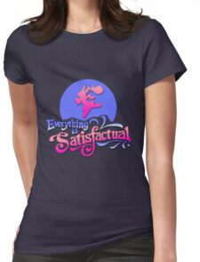 Everything is Satisfactual Womens Fitted T-Shirt