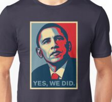 Obama - Yes, We Did Unisex T-Shirt