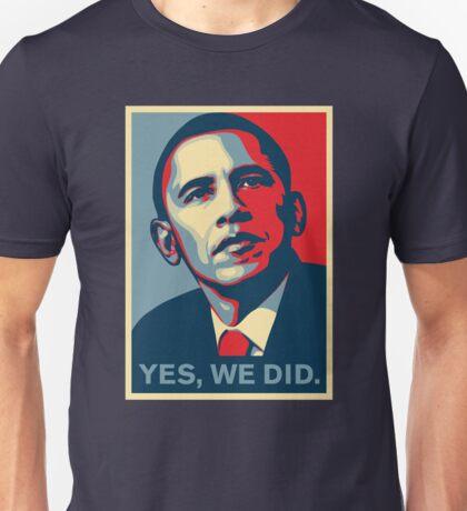 Obama - Yes, We Did Unisex T-Shirt
