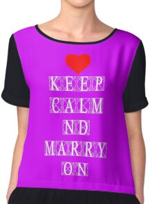Keep Calm and Marry On Chiffon Top