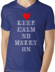 Keep Calm and Marry On Mens V-Neck T-Shirt