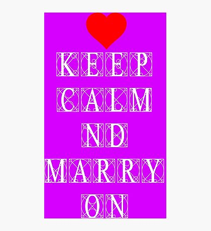 Keep Calm and Marry On Photographic Print