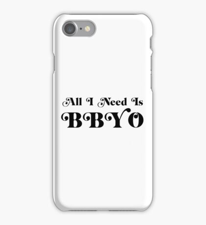 BBYO All I Need Is iPhone Case/Skin