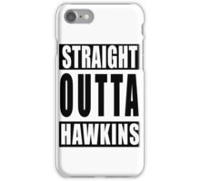 Straight Outta Hawkins iPhone Case/Skin