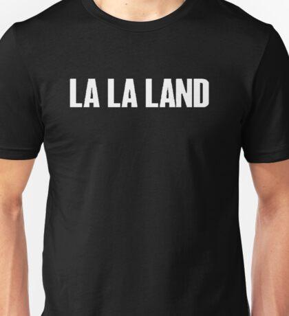 La la land W Unisex T-Shirt