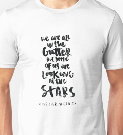 In the Gutter Looking at the Stars Unisex T-Shirt