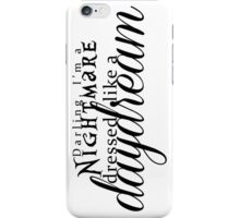 Blank Space - Darling I'm a Nightmare Dressed As A Daydream  iPhone Case/Skin