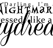 Blank Space - Darling I'm a Nightmare Dressed As A Daydream  by suzeejobs