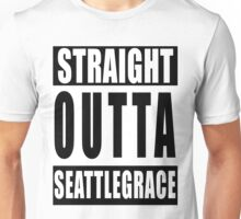 Straight Outta Seattle Grace Unisex T-Shirt