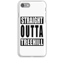 Straight Outta Tree Hill iPhone Case/Skin