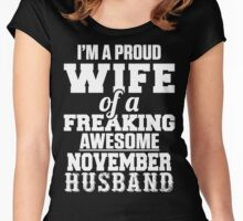 I Am A Proud Wife Of A Freaking Awesome November Husband Women's Fitted Scoop T-Shirt