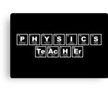 Physics Teacher - Periodic Table Canvas Print