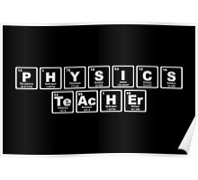 Physics Teacher - Periodic Table Poster