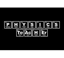 Physics Teacher - Periodic Table Photographic Print