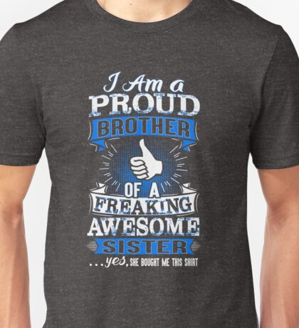 I'm Proud Brother Of A Freaking Awesome Sister Sibling Unisex T-Shirt