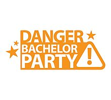 DANGER Bachelor party! Photographic Print