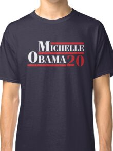 Michelle Obama 2020 - Michelle Obama For President Classic T-Shirt