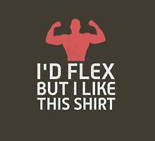 I'd Flex But... Unisex T-Shirt