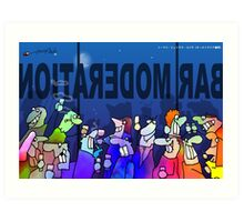 Drink in Mmoderation  Art Print