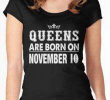 Queens Are Born On November 10 Women's Fitted Scoop T-Shirt